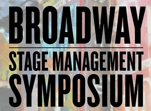 Broadway Stage Management Symposium Announces Topics and Speakers