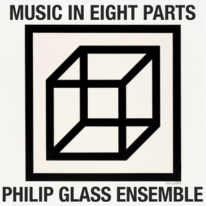 The Philip Glass Ensemble Releases World Premiere Recording Of Music In Eight Parts