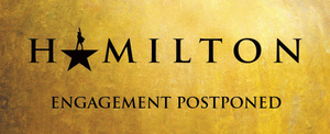 HAMILTON 2020 Denver Engagement Postponed