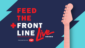 FEED THE FRONT LINE LIVE PRESENTED BY CMT to Feature Kenny Chesney, Rita Wilson, & More!
