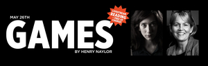 LIVE STREAM READING OF GAMES BY HENRY NAYLOR at Playhouse Teater