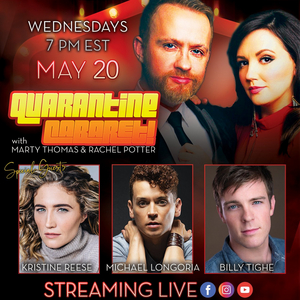Michael Longoria, Billy Tighe and Kristine Reese to Join Tonight's Episode of QUARANTINE CABARET