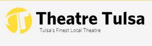 Theatre Tulsa Announces Season Changes Due to the Health Crisis