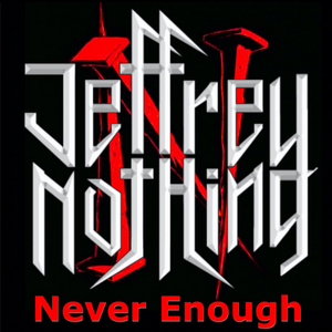Jeffrey Nothing Drops New Song 'Never Enough'