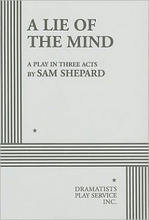 PLAY OF THE DAY! Today's Play: A LIE OF THE MIND by Sam Shepard