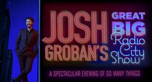 Josh Groban's Great Big Radio City Show Performances Postponed To April 2021