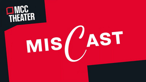 MCC Theater's MISCAST Gala Will Now be Presented as a Virtual Event