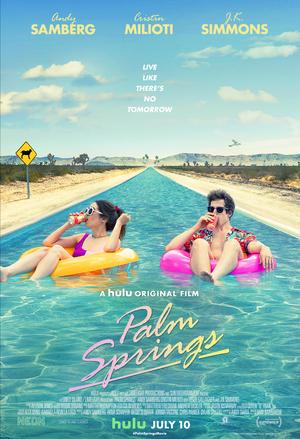 Hulu Original Film PALM SPRINGS, Starring Cristin Milioti and Andy Samberg, to Premiere This July