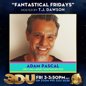 3-D Theatricals Announces May 29 3D+U Guests Including Adam Pascal and More