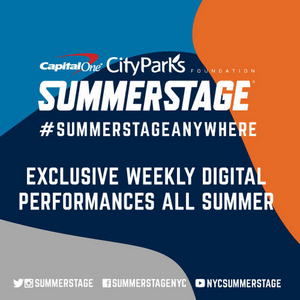 Capital One City Parks Foundation SummerStage Announces SummerStage Anywhere Digital Series