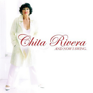 BWW CD Review: Chita Rivera AND NOW I SWING Presents A Personal Look At A Legendary Lady's Life In Music