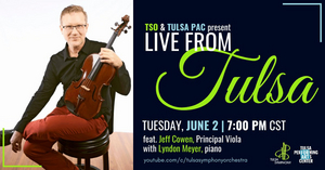 Tulsa Symphony Will Present 'Live From Tulsa' Streaming Viola Performance
