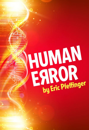 North Coast Rep Will Present Online Streaming Production of HUMAN ERROR