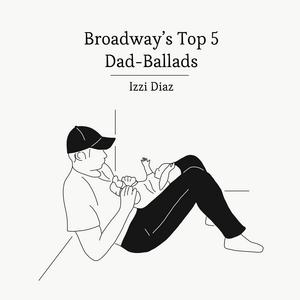 BWW Blog: Broadway's Top 5 Dad-Ballads