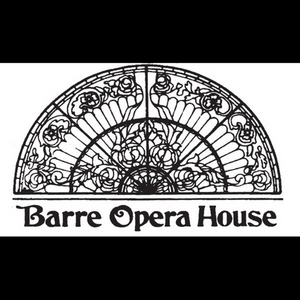 Barre Opera House Will Remain Closed Through the End of the Year