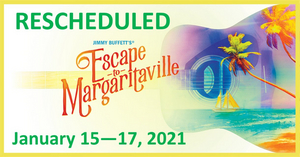 Broadway Theatre League's ESCAPE TO MARGARITAVILLE Rescheduled to January 2021