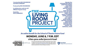 Penn State Centre Stage Virtual to Present THE LIVING ROOM PROJECT