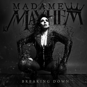 Madame Mayhem Releases New Single 'Breaking Down'