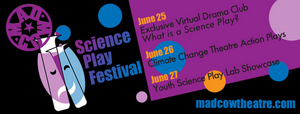 Mad Cow Theatre Announces 7th Annual Science Play Festival