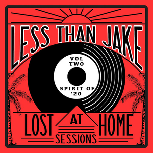 Less Than Jake Reveals 'Lost AT Home Sessions Volume Two'