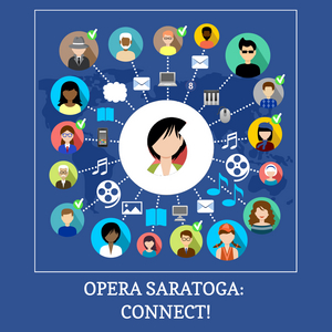 Opera Saratoga Launches New Digital Initiative - OPERA SARATOGA: CONNECT!