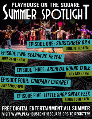 Playhouse on the Square Announces Web Series SUMMER SPOTLIGHT