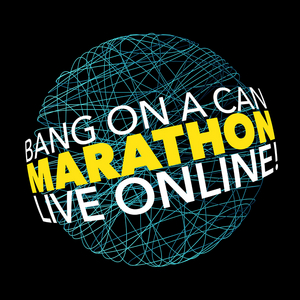 Hourly Schedule Announced for BANG ON A CAN Marathon