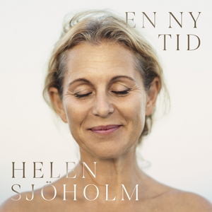 NEW SONG RELEASED BY HELEN SJÖHOLM at Spotify