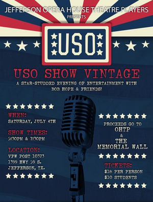 Jefferson's Texas Opera House Theatre Players Will Host USO Show Vintage July Fourth Event