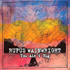 Rufus Wainwright Shares Video for 'You Ain't Big'