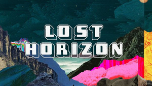 The Team Behind Glastonbury Shangri-La Presents LOST HORIZON