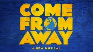 Broadway In Chicago Reschedules COME FROM AWAY