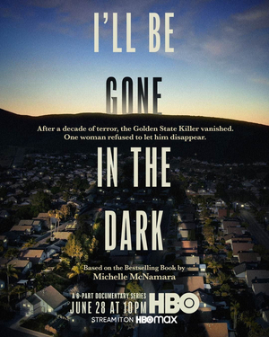 VIDEO: HBO Debuts Trailer for Six-Part Documentary Series I'LL BE GONE IN THE DARK