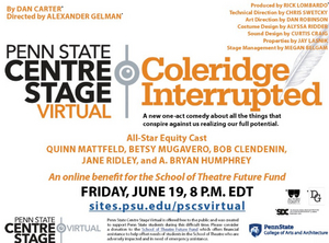 Penn State Centre Stage Virtual Will Present COLERIDGE INTERRUPTED