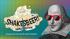 Orlando Shakes and UCF Present VIRTUAL SHAKESBEER: HAMLET EDITION