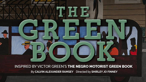 The Ensemble Theatre Kicks Off Video On Demand Presentation of THE GREEN BOOK