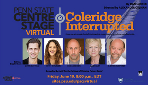 Penn State Centre Stage Virtual Presents COLERIDGE INTERRUPTED