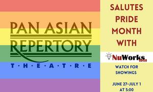 Pan Asian Rep Announces Special Pride Week Virtual Event NuWORKS 2020