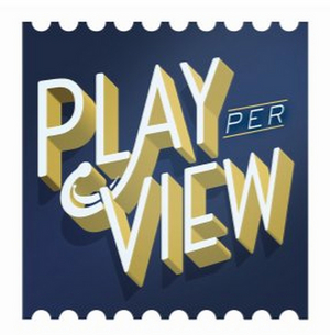 Play-PerView Announces Programming Through August 1st, Featuring Gideon Glick, Michele Pawk and More