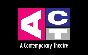 ACT, A Contemporary Theatre in Seattle Cancels 2020 Season