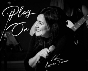 BWW CD Review: Lauren Turner Releases PLAY ON - An EP That Music Lovers Will Play And Play Over And Over