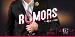 Aurora Arts Theatre Presents RUMORS