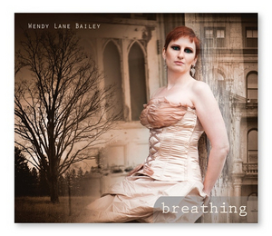 BWW CD Review: Wendy Lane Bailey BREATHING Is A Musical Breath Of Fresh Air