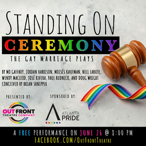 Out Front Theatre Company Presents 'Standing on Ceremony: The Gay Marriage Plays'
