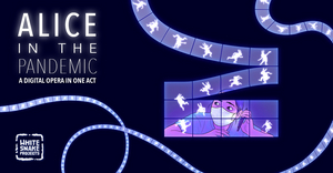 Cerise Jacobs Pivots To Virtual Opera ALICE IN THE PANDEMIC