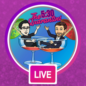 Michael Hull and Dylan Bustamante Celebrate 100 Shows of THE 5:30 QUARANTINI