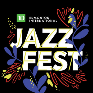 Edmonton's Jazz Festival is Online and Continuing in June