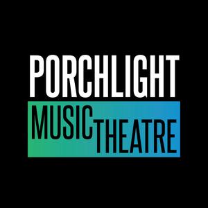 Porchlight Music Theatre Announces 2020 - 2021 Season Update