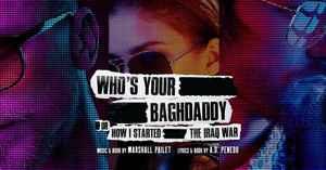 BWW REVIEW: Drawing On The Surge Of Zoom Online Meetings, WHO'S YOUR BAGHDADDY? (OR HOW I STARTED THE IRAQ WAR) Is Adapted For The COVID-19 Digital Age For Home Viewing.