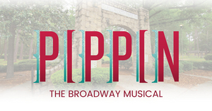 Tift Theatre Presents Outdoor Production of PIPPIN in Fulwood Park